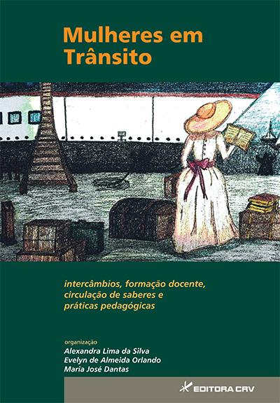 Capa do livro: MULHERES EM TRÂNSITO:<br>intercâmbios, formação docente, circulação de saberes e práticas pedagógicas