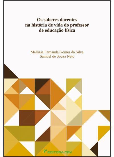 Capa do livro: OS SABERES DOCENTES NA HISTÓRIA DE VIDA DO PROFESSOR DE EDUCAÇÃO F͍SICA