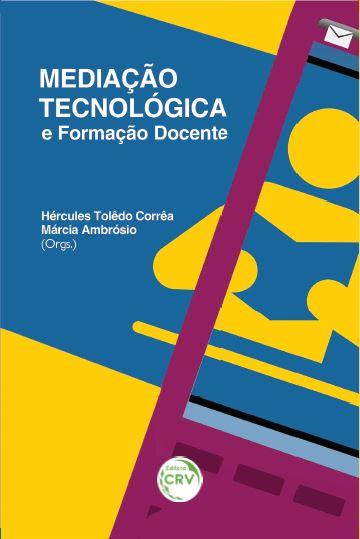 Capa do livro: MEDIAÇÃO TECNOLÓGICA E FORMAÇÃO DOCENTE