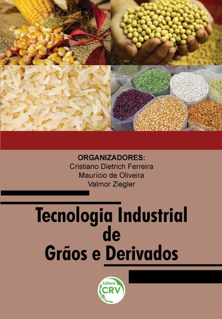 Capa do livro: TECNOLOGIA INDUSTRIAL DE GRÃOS E DERIVADOS