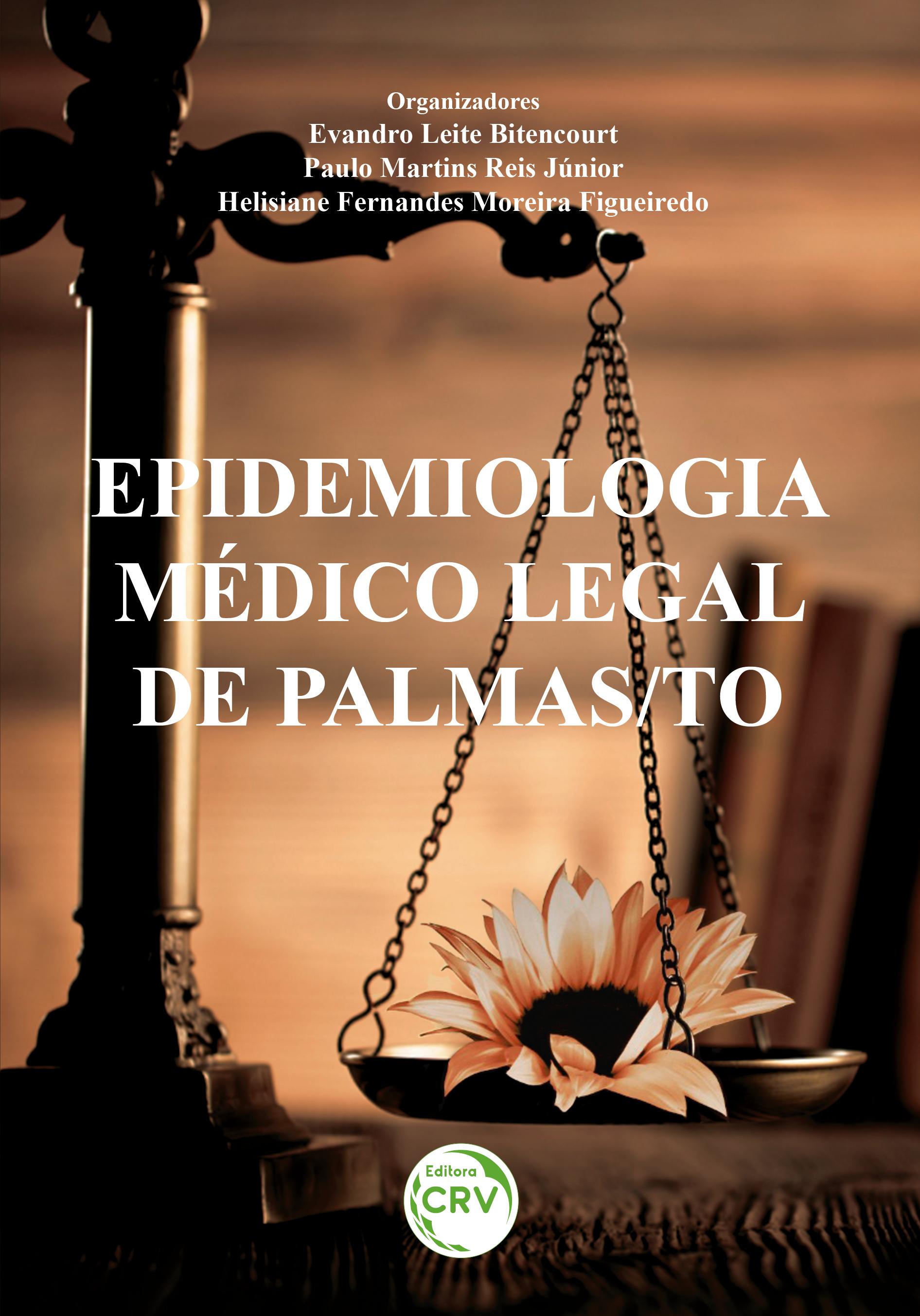 Capa do livro: EPIDEMIOLOGIA MÉDICO LEGAL DE PALMAS/TO