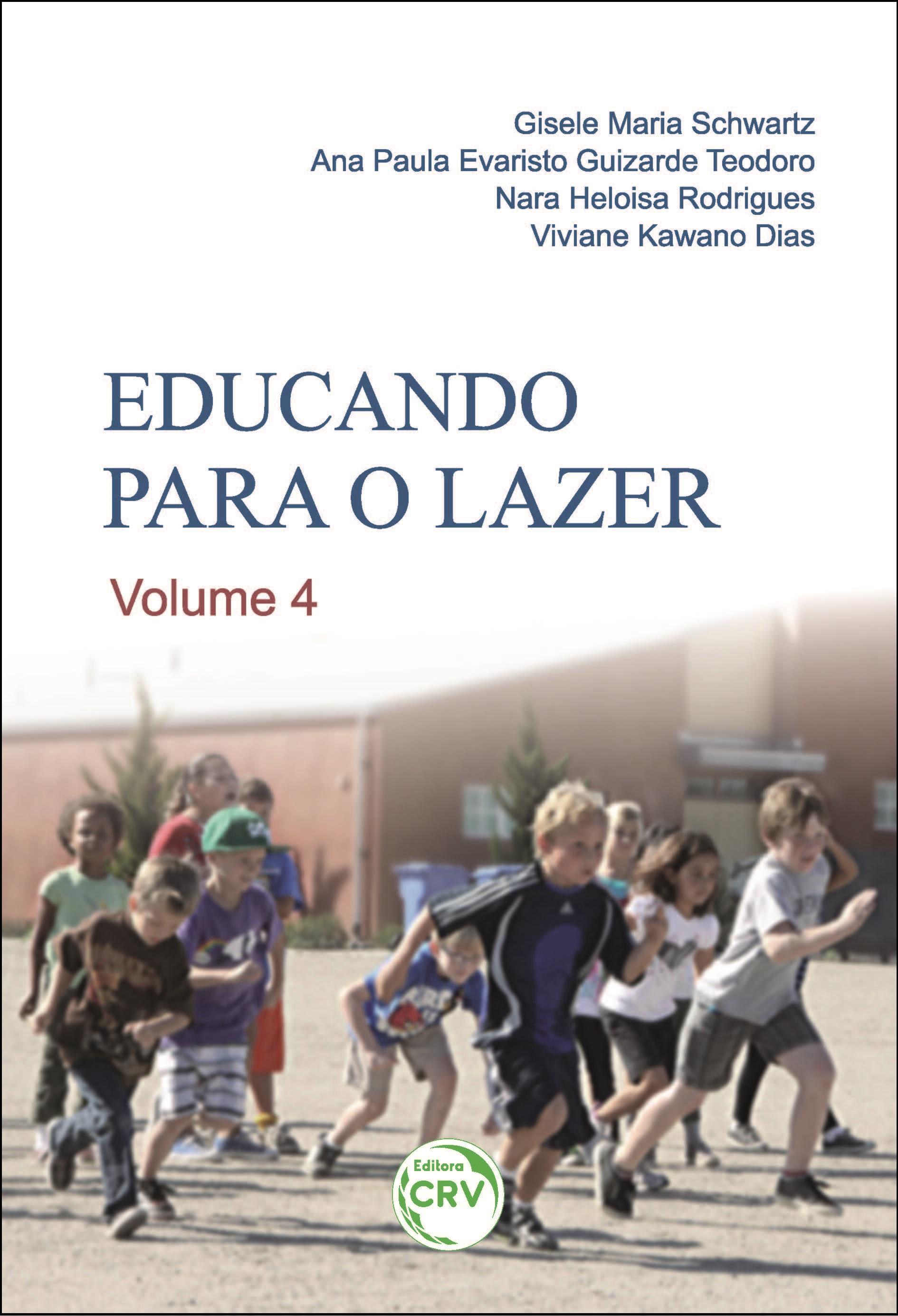 Capa do livro: EDUCANDO PARA O LAZER<br>Volume 4