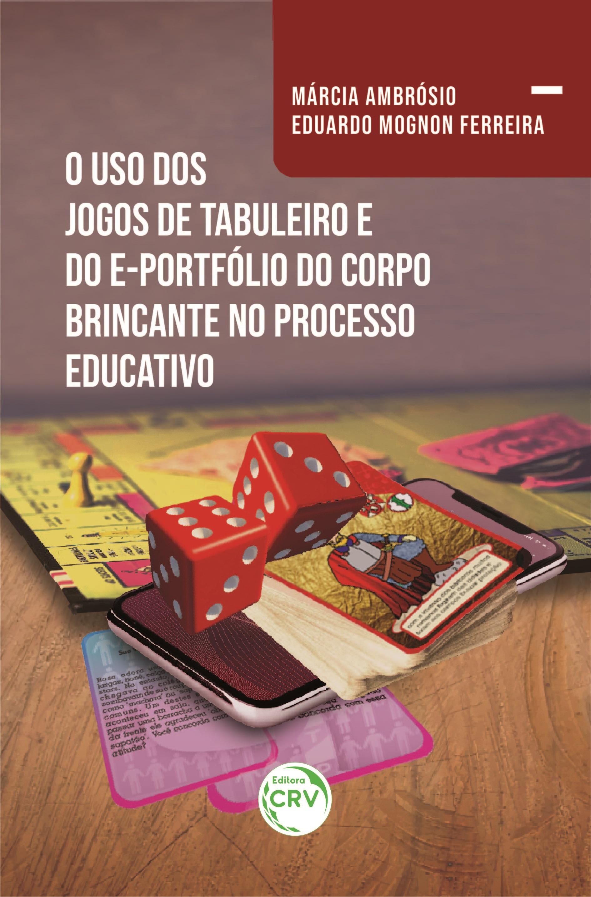 Capa do livro: O USO DOS JOGOS DE TABULEIRO E DO E-PORTFÓLIO DO CORPO BRINCANTE NO PROCESSO EDUCATIVO