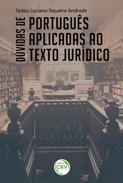 Capa do livro: DÚVIDAS DE PORTUGUÊS APLICADAS AO TEXTO JURÍDICO