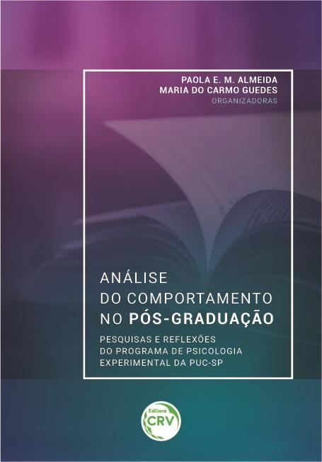 Capa do livro: ANÁLISE DO COMPORTAMENTO NO PÓS-GRADUAÇÃO:<br> pesquisas e reflexões do Programa de Psicologia Experimental da PUC-SP