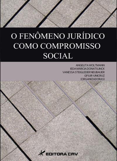 Capa do livro: O FENÔMENO JURÍDICO COMO COMPROMISSO SOCIAL