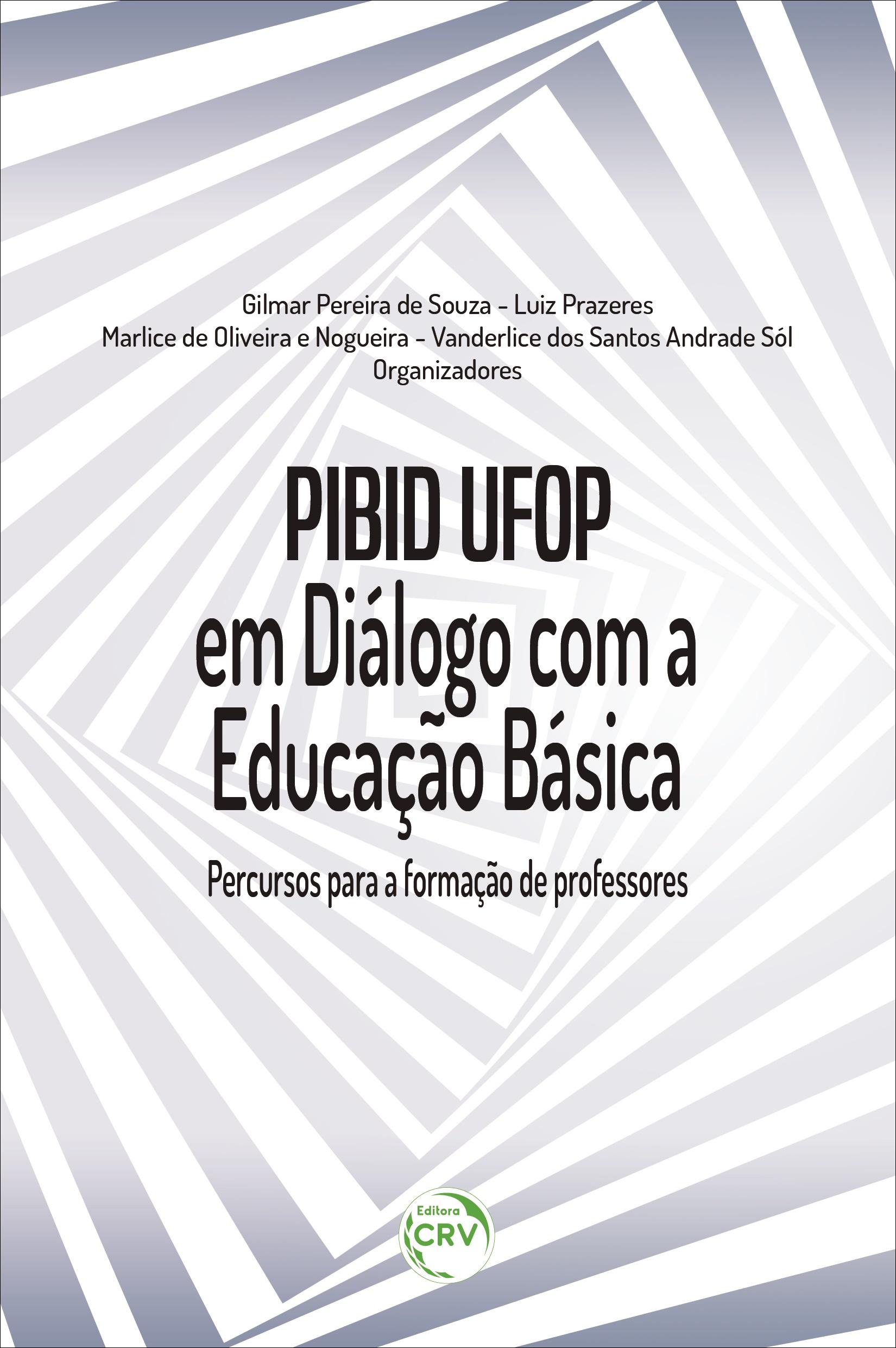 Capa do livro: PIBID UFOP EM DIÁLOGO COM A EDUCAÇÃO BÁSICA:  <br>percursos para a formação de professores