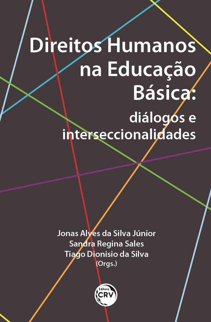 Capa do livro: DIREITOS HUMANOS NA EDUCAÇÃO BÁSICA: <br>diálogos e interseccionalidades
