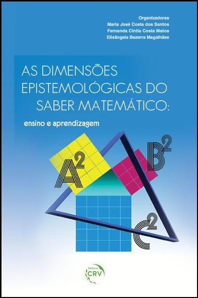 Capa do livro: AS DIMENSÕES EPISTEMOLÓGICAS DO SABER MATEMÁTICO:<br>ensino e aprendizagem