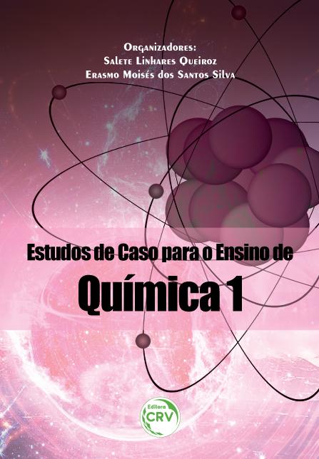 Capa do livro: ESTUDOS DE CASO PARA O ENSINO DE QUÍMICA 1