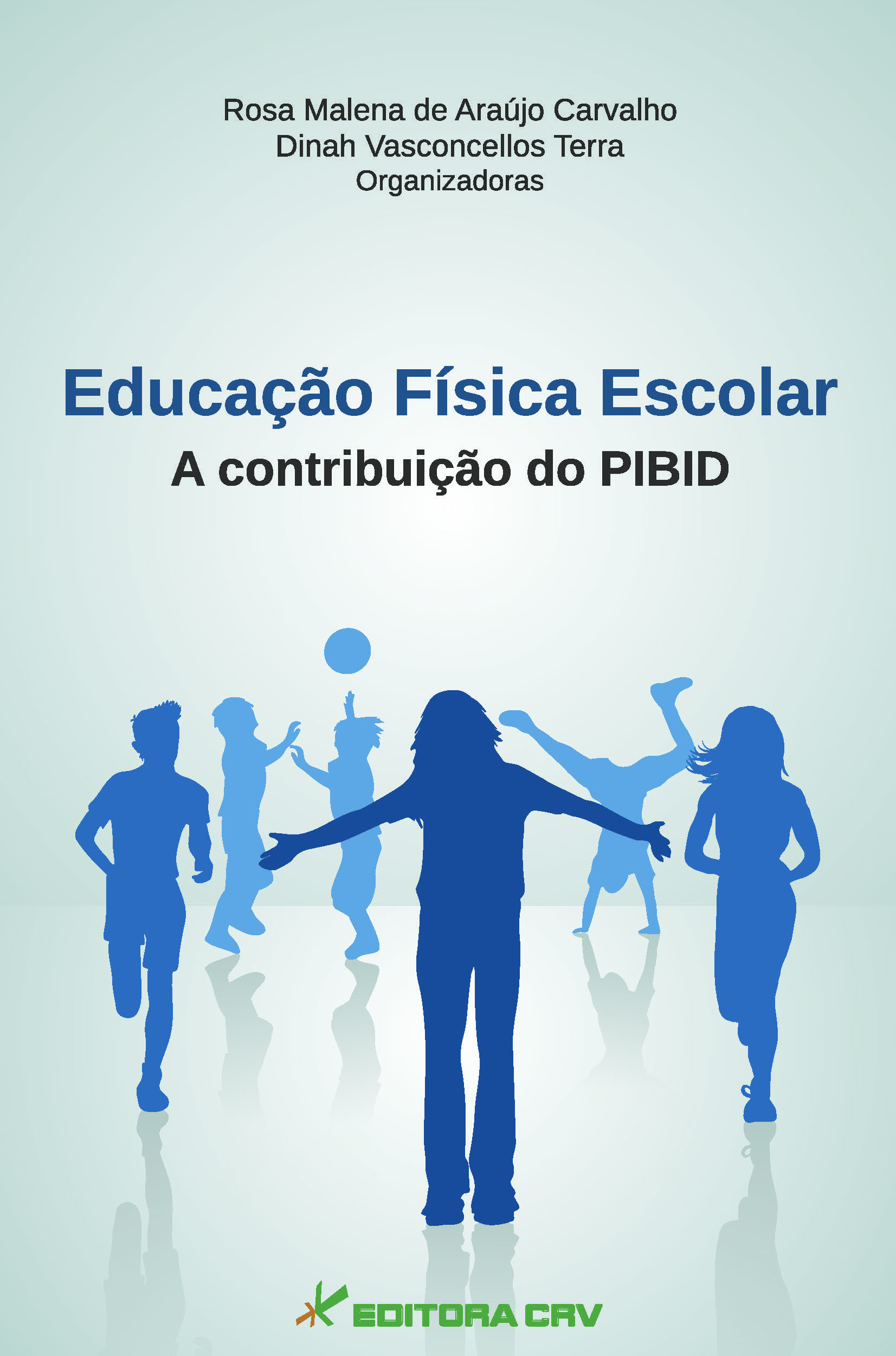 Capa do livro: EDUCAÇÃO FÍSICA ESCOLAR<br>A contribuição do PIBID