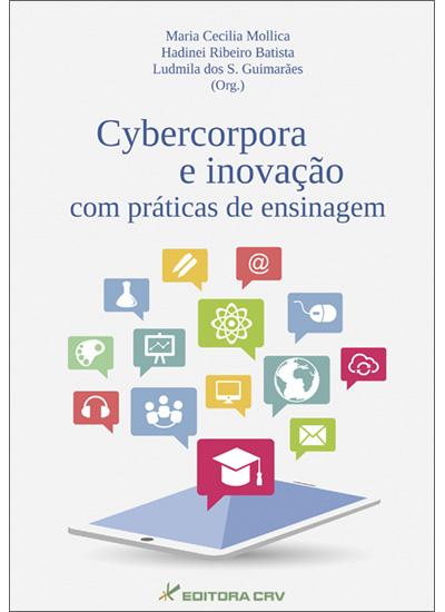Capa do livro: CYBERCORPORA E INOVAÇÃO COM PRÁTICAS DE ENSINAGEM