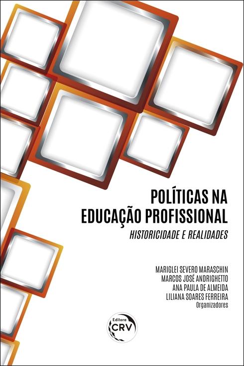 Capa do livro: POLÍTICAS NA EDUCAÇÃO PROFISSIONAL:<br> historicidade e realidades