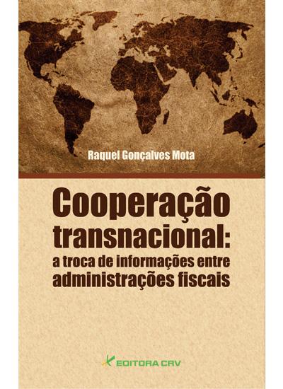 Capa do livro: COOPERAÇÃO TRANSNACIONAL:<br>a troca de informações entre administrações fiscais