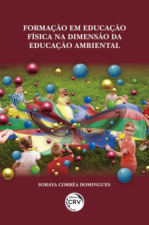 Capa do livro: FORMAÇÃO EM EDUCAÇÃO FÍSICA NA DIMENSÃO DA EDUCAÇÃO AMBIENTAL
