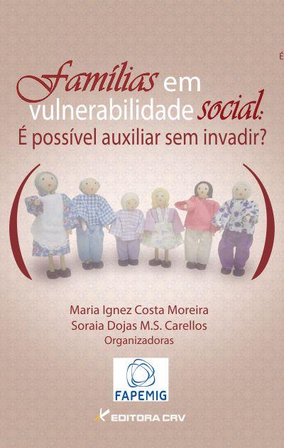 Capa do livro: FAMÍLIAS EM VULNERABILIDADE SOCIAL:<br>é possível auxiliar sem invadir?