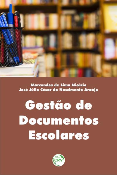 Capa do livro: GESTÃO DE DOCUMENTOS ESCOLARES