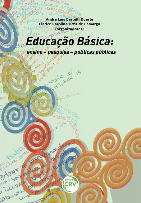 Capa do livro: EDUCAÇÃO BÁSICA:  <br>ensino – pesquisa – políticas públicas
