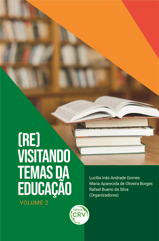 Capa do livro: (RE)VISITANDO TEMAS DA EDUCAÇÃO <BR>Coleção Temáticas contemporâneas - Volume 2