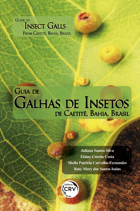 Capa do livro: GUIA DE GALHAS DE INSETOS DE CAETITÉ, BAHIA, BRASIL <br> GUIDE TO INSECT GALLS FROM CAETITÉ, BAHIA, BRAZIL