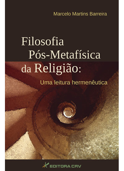 Capa do livro: FILOSOFIA PÓS-METAFÍSICA DA RELIGIÃO:<BR>uma leitura hermenêutica