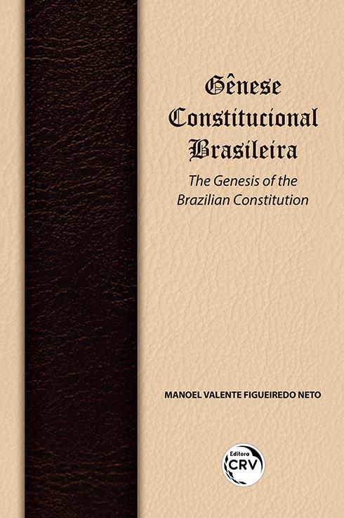 Capa do livro: GÊNESE CONSTITUCIONAL BRASILEIRA:<br> The Genesis of the Brazilian Constitution