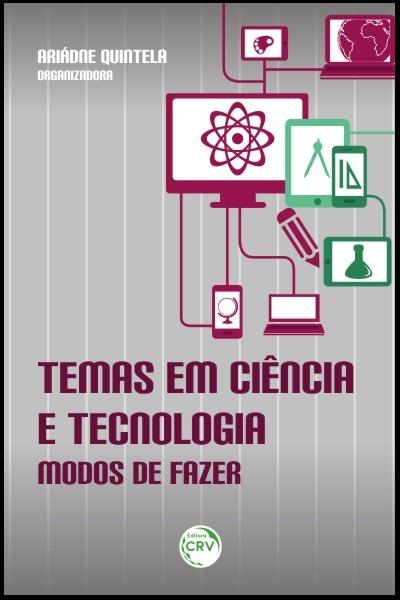 Capa do livro: TEMAS EM CIÊNCIA E TECNOLOGIA:<br>modos de fazer