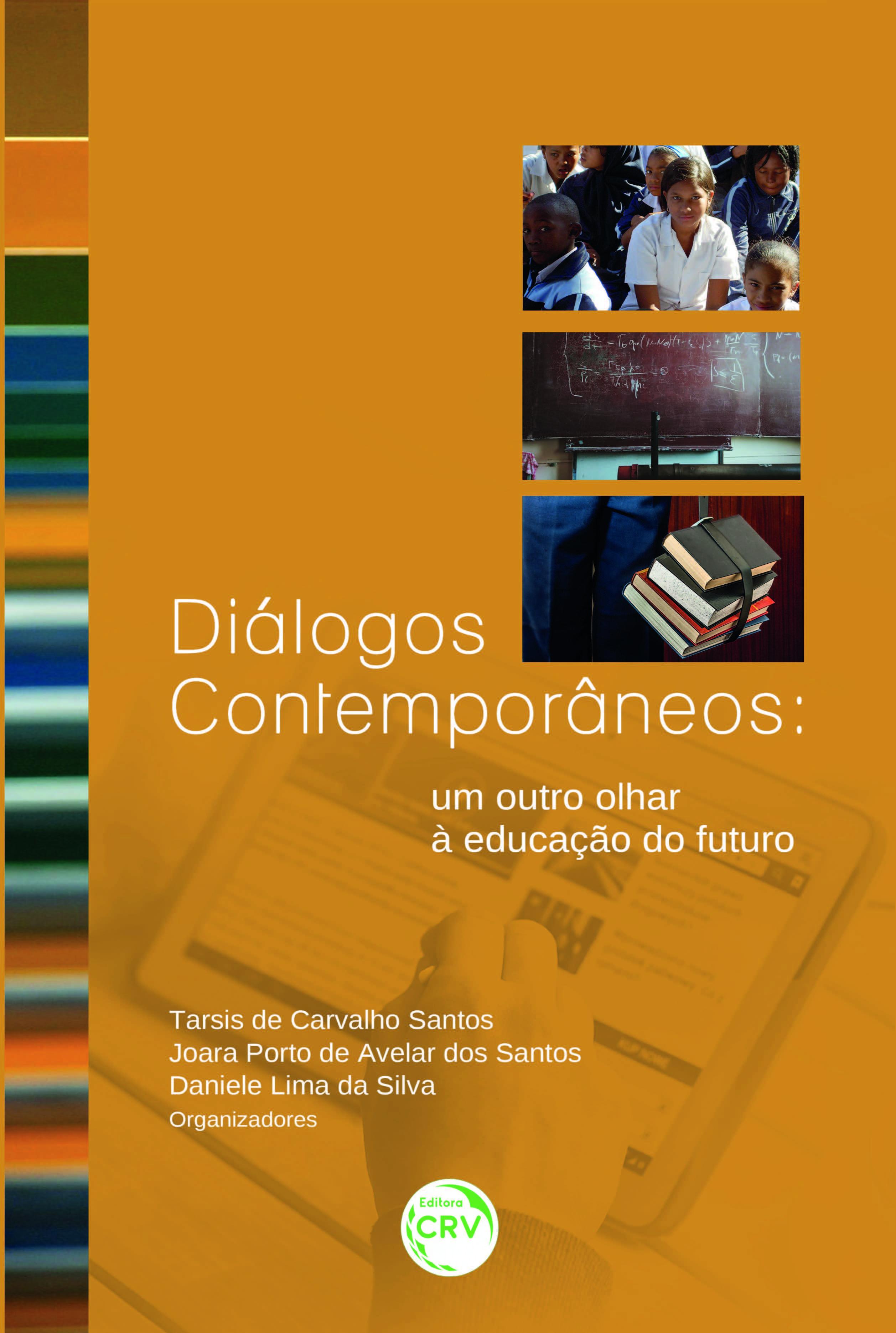 Capa do livro: DIÁLOGOS CONTEMPORÂNEOS:<br> outro olhar à educação do futuro