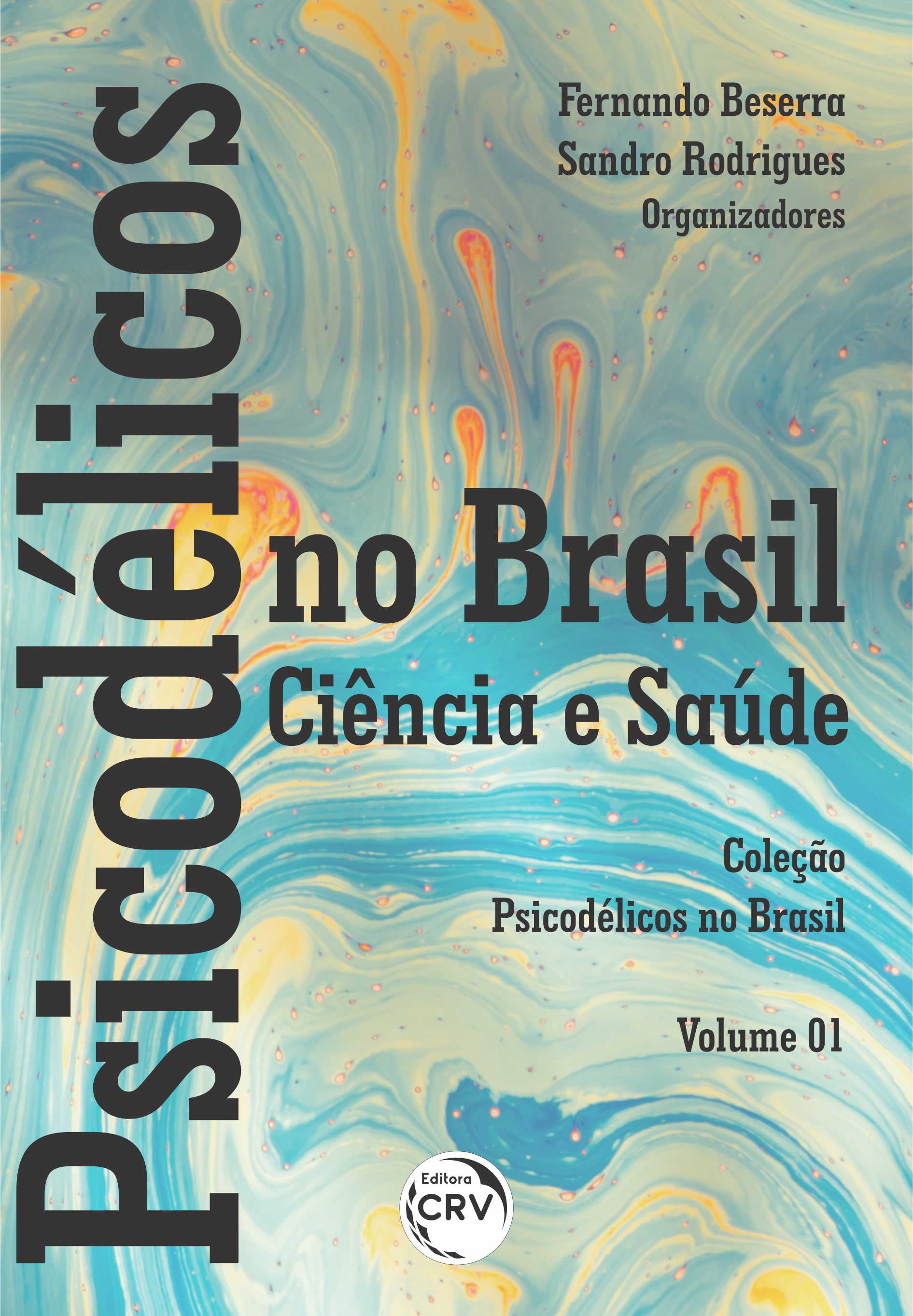 Capa do livro: PSICODÉLICOS NO BRASIL: <BR>ciência e saúde <br> Coleção Psicodélicos no Brasil - Volume 01