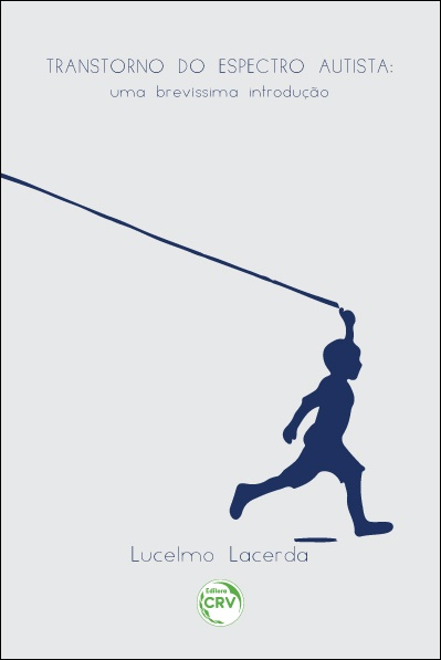 Capa do livro: TRANSTORNO DO ESPECTRO AUTISTA: <br>uma brevíssima introdução