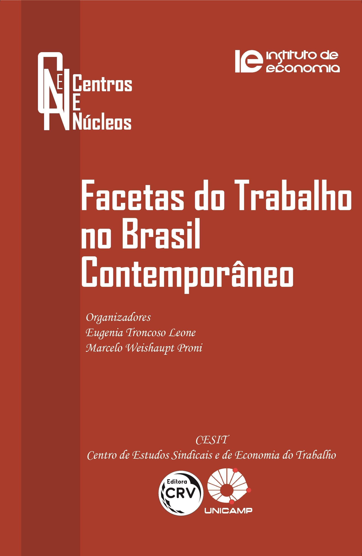 Capa do livro: FACETAS DO TRABALHO NO BRASIL CONTEMPORÂNEO <br>Coleção Centros e Núcleos