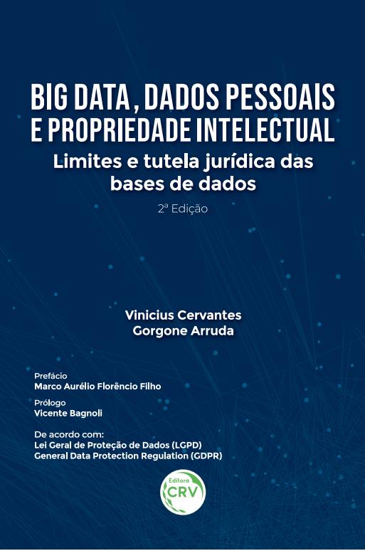 Capa do livro: BIG DATA, DADOS PESSOAIS E PROPRIEDADE INTELECTUAL:<br> limites e tutela jurídica das bases de dados <br><br>2ª edição