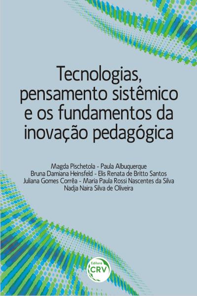 Capa do livro: TECNOLOGIAS, PENSAMENTO SISTÊMICO E OS FUNDAMENTOS DA INOVAÇÃO PEDAGÓGICA