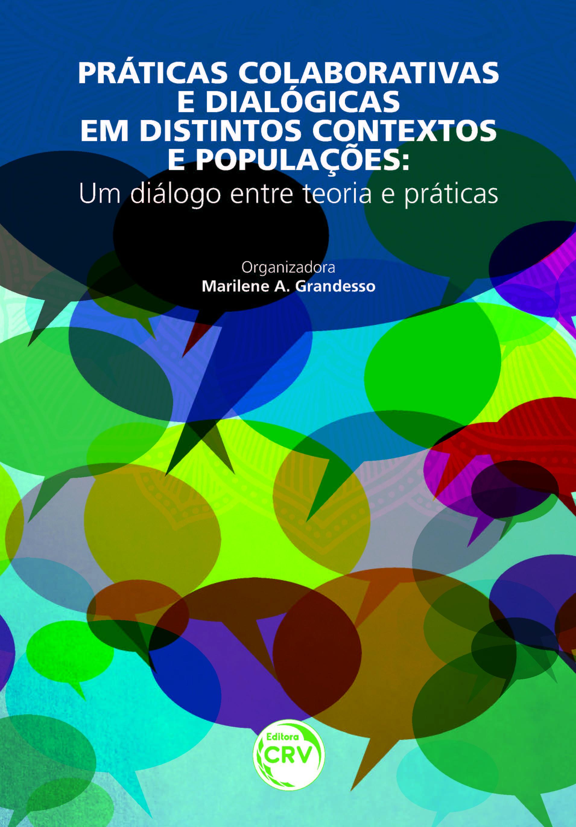 Capa do livro: PRÁTICAS COLABORATIVAS E DIALÓGICAS EM DISTINTOS CONTEXTOS E POPULAÇÕES:<br>um diálogo entre teoria e práticas