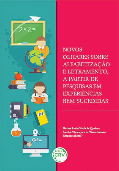 Capa do livro: NOVOS OLHARES SOBRE ALFABETIZAÇÃO E LETRAMENTO, A PARTIR DE PESQUISAS EM EXPERIÊNCIAS BEM-SUCEDIDAS