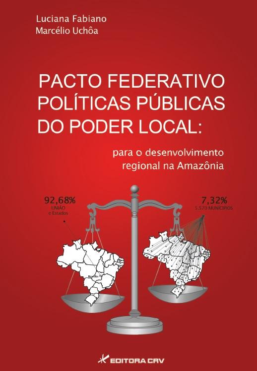 Capa do livro: PACTO FEDERATIVO – POLÍTICAS PÚBLICAS DO PODER LOCAL:<br>para o desenvolvimento regional na Amazônia