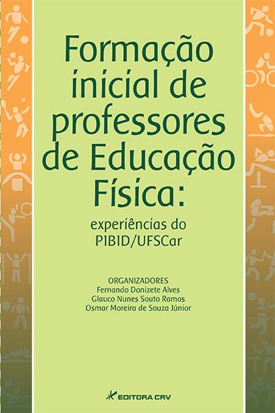 Capa do livro: FORMAÇÃO INICIAL DE PROFESSORES DE EDUCAÇÃO FÍSICA:<br>experiências do PIBID/UFSCAR