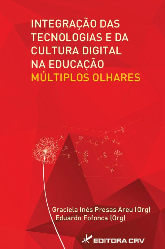 Capa do livro: INTEGRAÇÃO DAS TECNOLOGIAS E DA CULTURA DIGITAL NA EDUCAÇÃO:<BR> múltiplos olhares