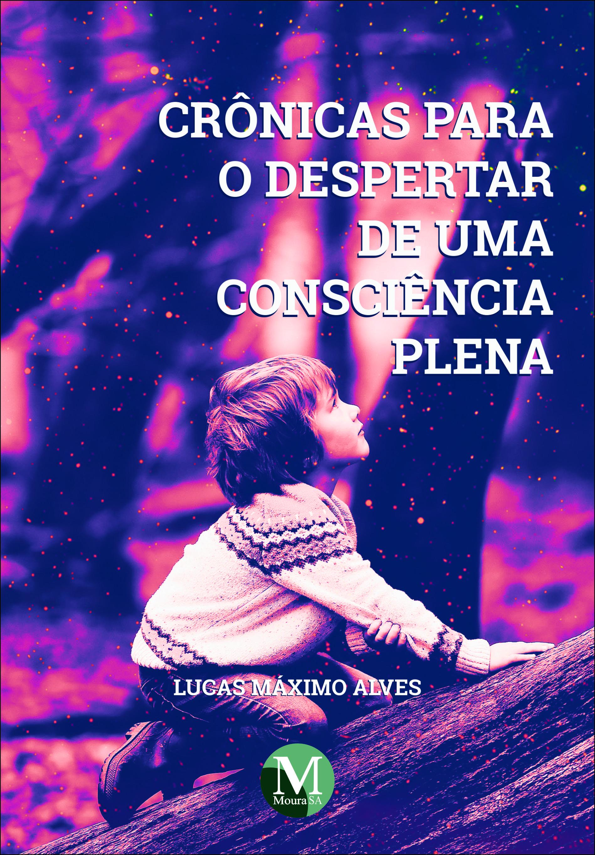 Capa do livro: CRÔNICAS PARA O DESPERTAR DE UMA CONSCIÊNCIA PLENA