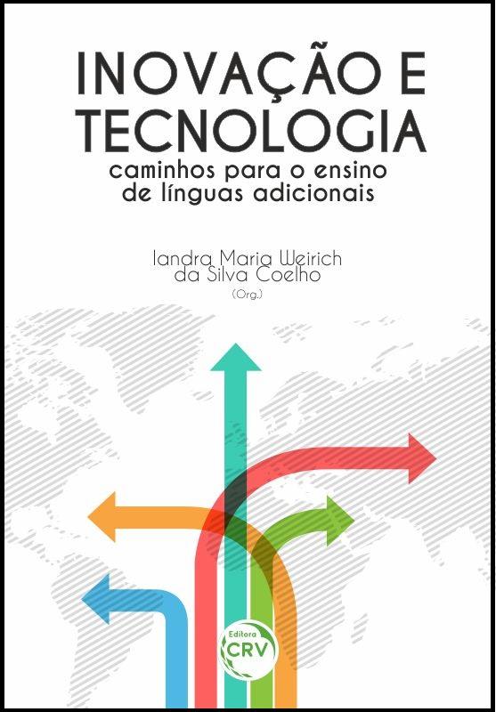 Capa do livro: INOVAÇÃO E TECNOLOGIA:<br> caminhos para o ensino de línguas adicionais