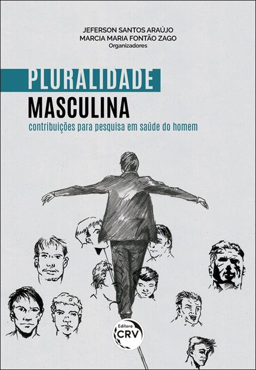 Capa do livro: PLURALIDADE MASCULINA:<br> contribuições para pesquisa em saúde do homem