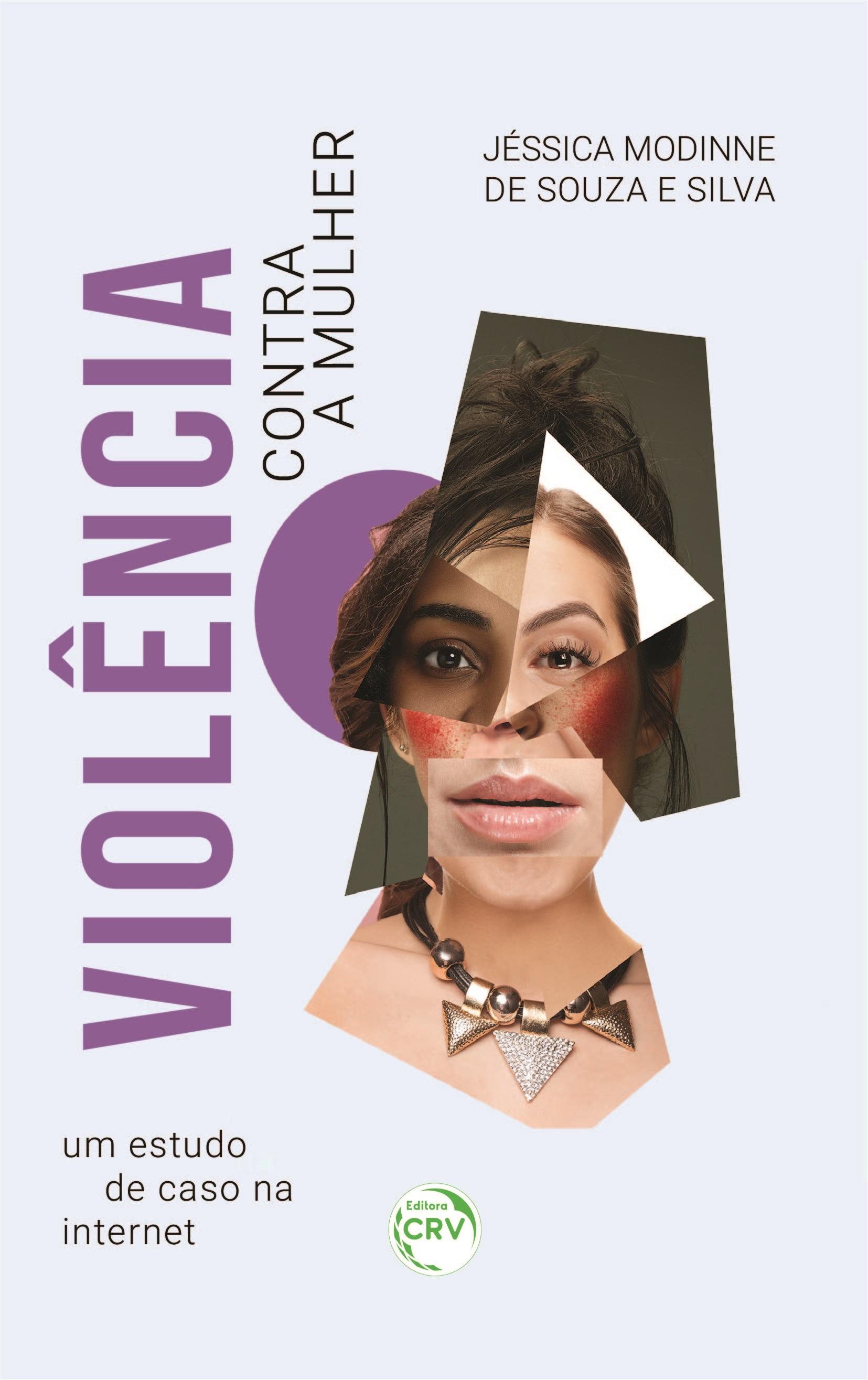 Capa do livro: VIOLÊNCIA CONTRA A MULHER: <br>um estudo de caso na internet
