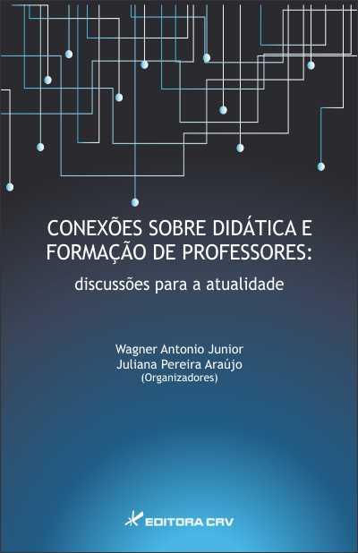 Capa do livro: CONEXÕES SOBRE DIDÁTICA E FORMAÇÃO DE PROFESSORES:<br>discussões para a atualidade