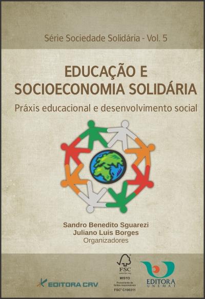 Capa do livro: EDUCAÇÃO E SOCIOECONOMIA SOLIDÁRIA<br>Educacional e Desenvolvimento Social<br>Série Sociedade Solidária - Vol. 5