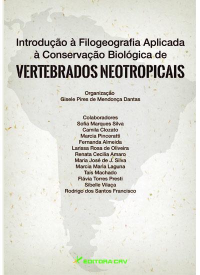 Capa do livro: INTRODUÇÃO À FILOGEOGRAFIA APLICADA<br>À Conservação Biológica de Vertebrados Neotropicais