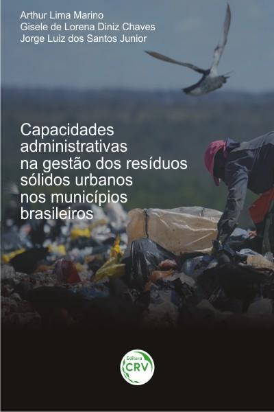 Capa do livro: CAPACIDADES ADMINISTRATIVAS NA GESTÃO DOS RESÍDUOS SÓLIDOS URBANOS NOS MUNICÍPIOS BRASILEIROS