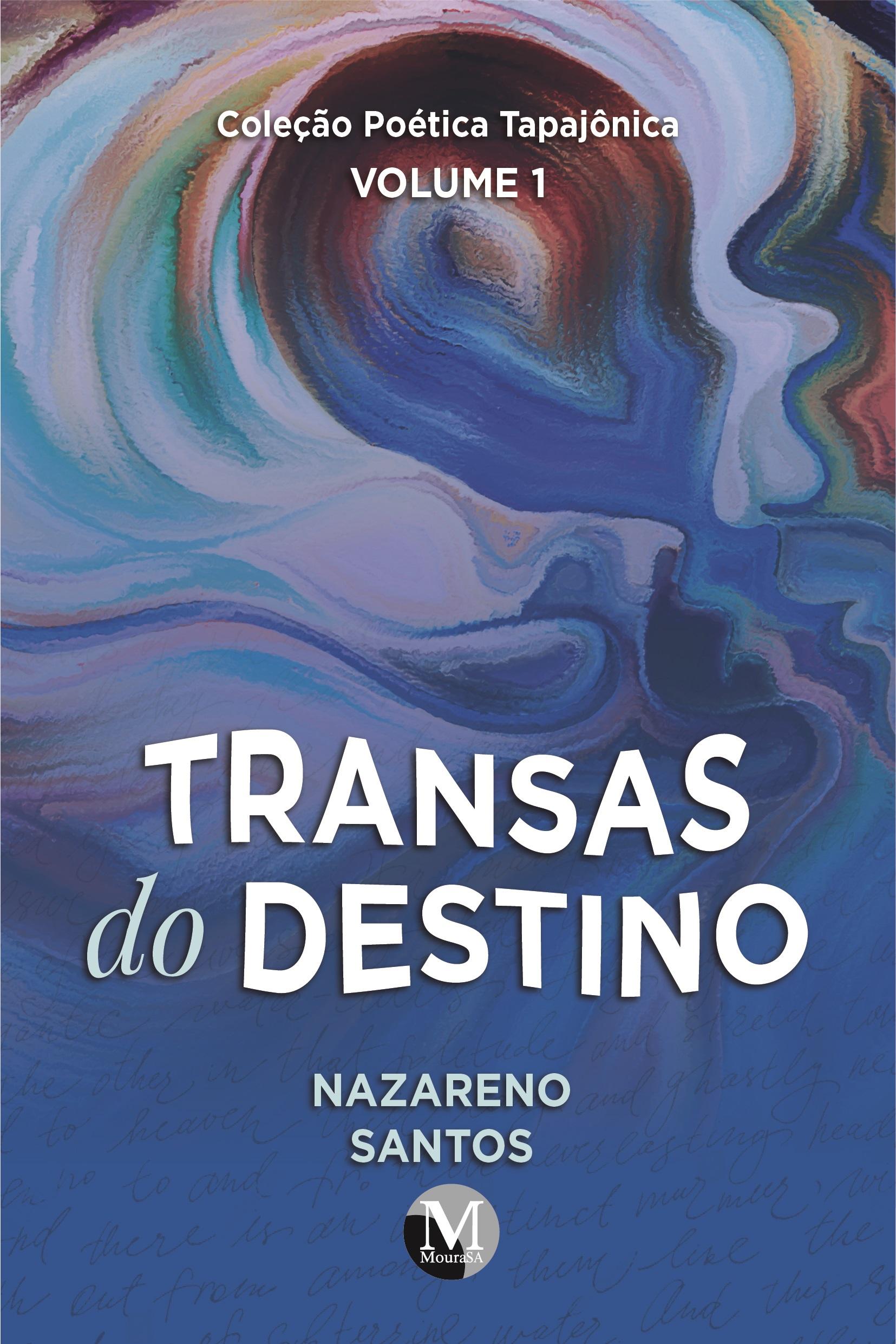Capa do livro: TRANSAS DO DESTINO <br><br>COLEÇÃO POÉTICA TAPAJÔNICA - VOLUME 1