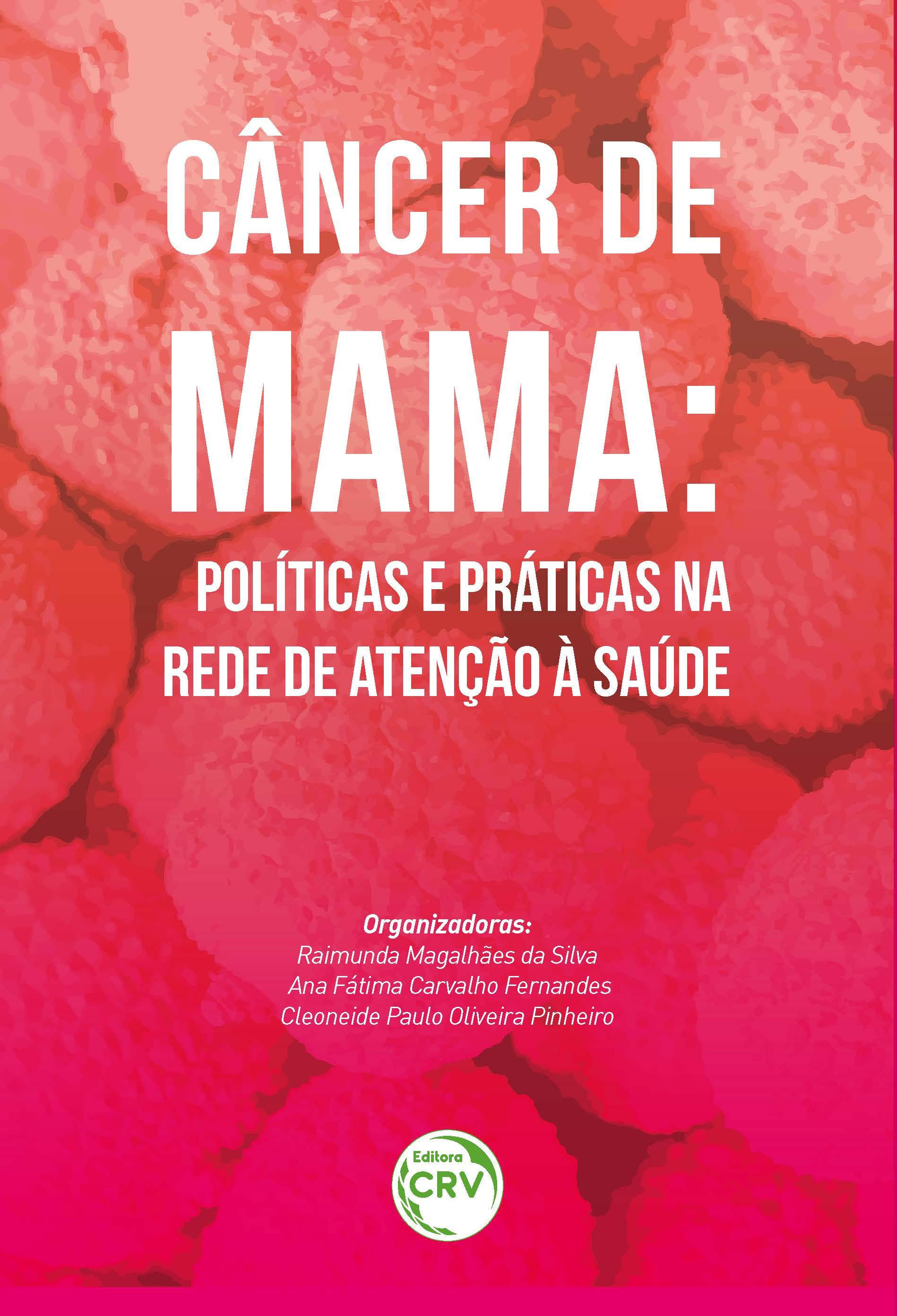 Capa do livro: CÂNCER DE MAMA:<br> políticas e práticas na rede de atenção à saúde