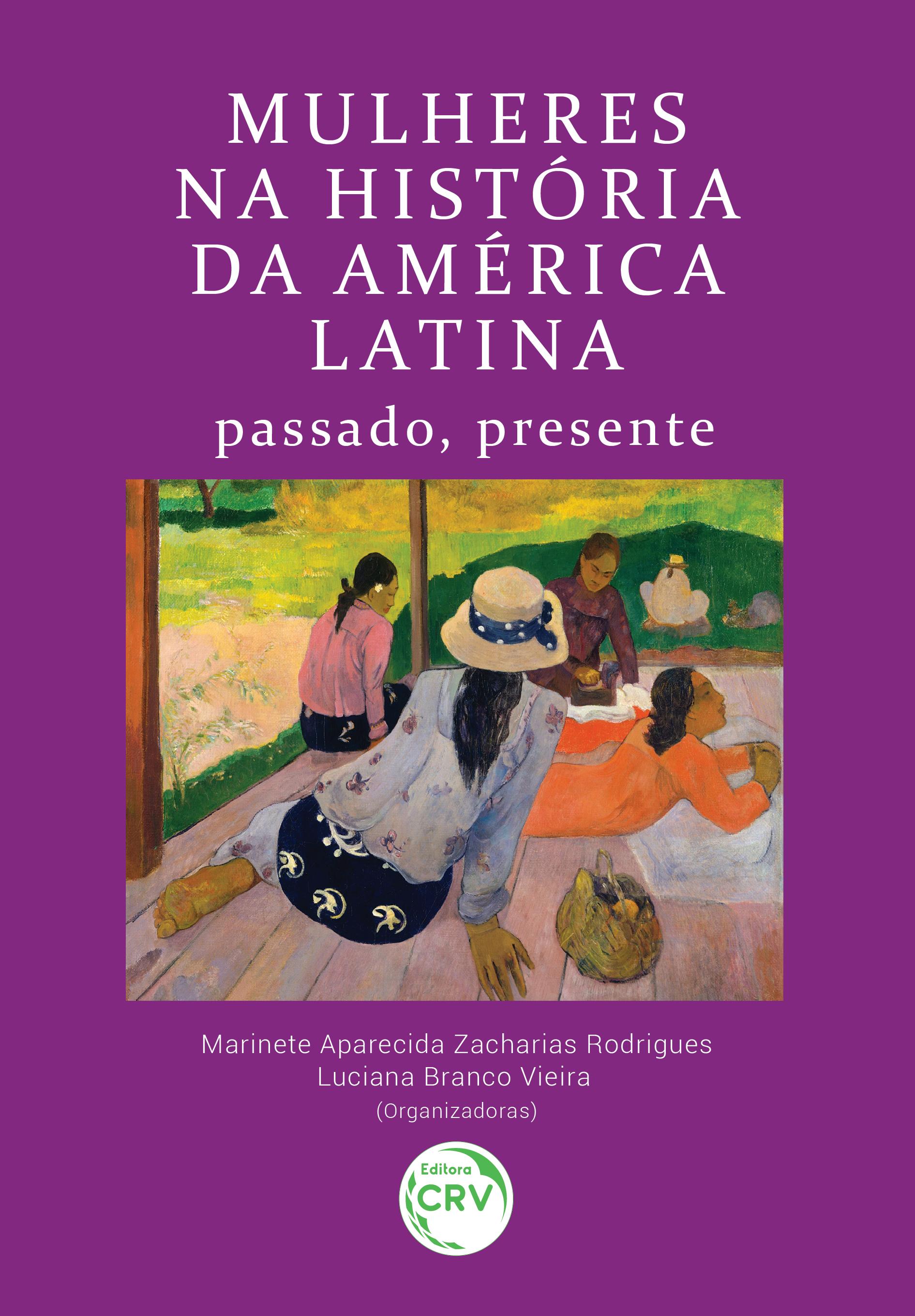 Capa do livro: MULHERES NA HISTÓRIA DA AMÉRICA LATINA: <br>passado, presente