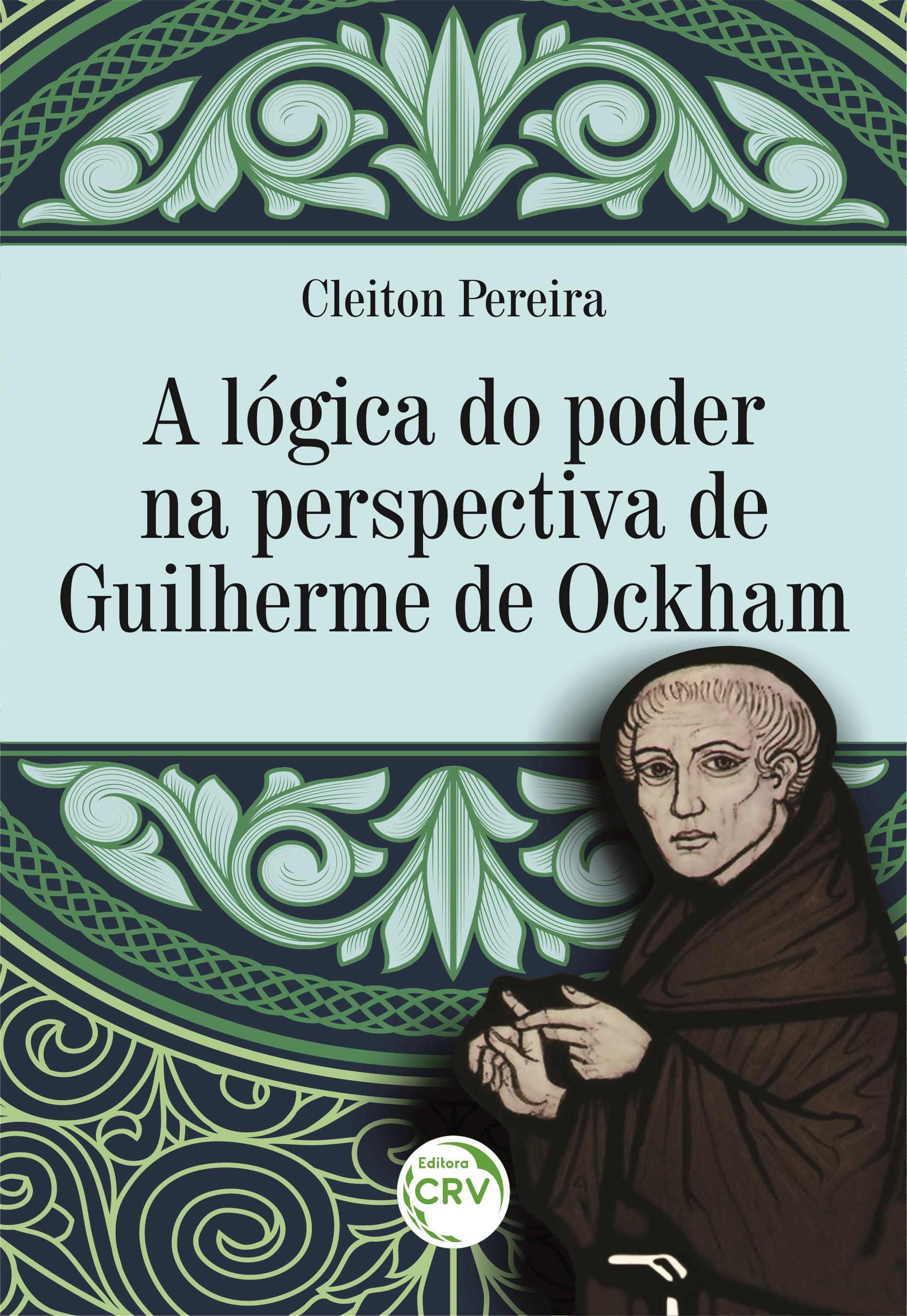 Capa do livro: A LÓGICA DO PODER NA PERSPECTIVA DE GUILHERME DE OCKHAM